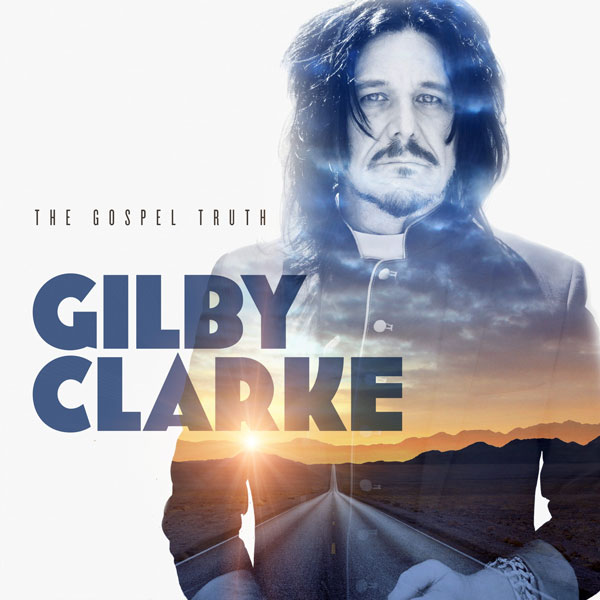 Gilby Clarke The Gospel Truth